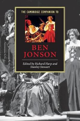 The Cambridge Companion to Ben Jonson - Harp, Richard (Editor), and Stewart, Stanley (Editor)