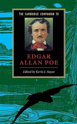 The Cambridge Companion to Edgar Allan Poe - Hayes, Kevin J (Editor)