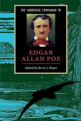 The Cambridge Companion to Edgar Allan Poe - Hayes, Kevin J (Editor)