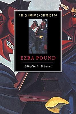 The Cambridge Companion to Ezra Pound - Nadel, Ira B (Editor)