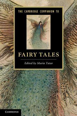 The Cambridge Companion to Fairy Tales - Tatar, Maria, Professor (Editor)