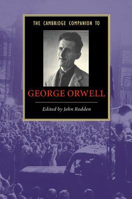 The Cambridge Companion to George Orwell - Rodden, John (Editor)