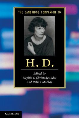 The Cambridge Companion to H. D. - Christodoulides, Nephie J. (Editor), and Mackay, Polina (Editor)