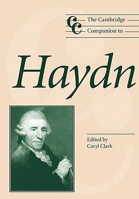 The Cambridge Companion to Haydn - Clark, Caryl (Editor)
