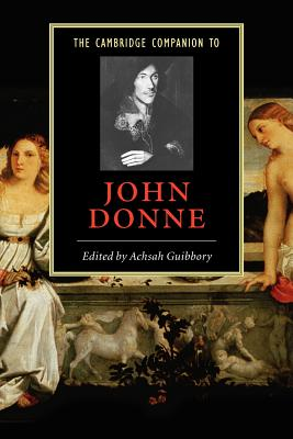 The Cambridge Companion to John Donne - Guibbory, Achsah, Professor (Editor)