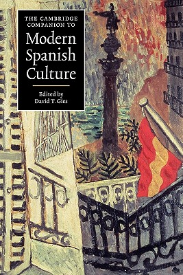 The Cambridge Companion to Modern Spanish Culture - Gies, David T (Editor)