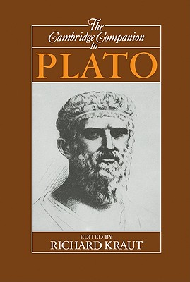 The Cambridge Companion to Plato - Kraut, Richard (Editor)