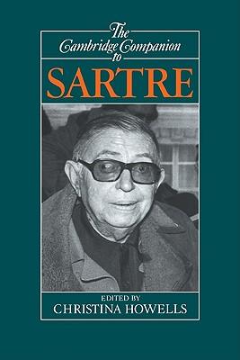 The Cambridge Companion to Sartre - Howells, Christina (Editor)