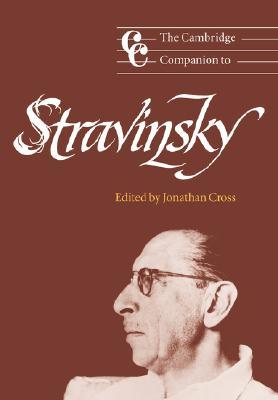 The Cambridge Companion to Stravinsky - Cross, Jonathan (Editor)