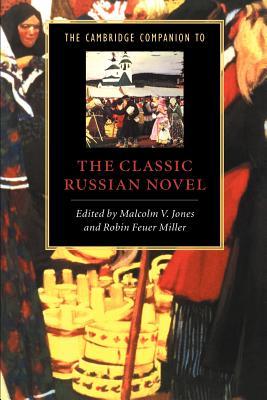 The Cambridge Companion to the Classic Russian Novel - Jones, Malcolm V (Editor)