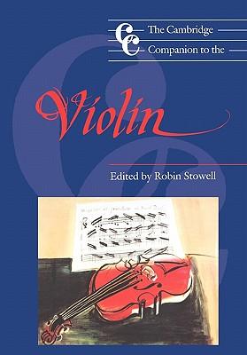 The Cambridge Companion to the Violin - Stowell, Robin, Professor (Editor)