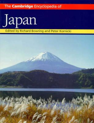 The Cambridge Encyclopedia of Japan - Bowring, Richard J (Editor), and Kornicki, Peter F (Editor)