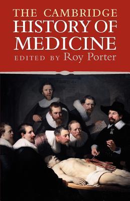 The Cambridge History of Medicine - Porter, Roy (Editor)