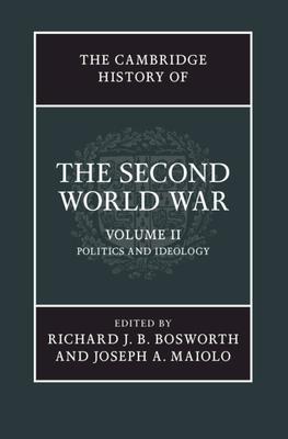 The Cambridge History of the Second World War - Bosworth, Richard (Editor), and Maiolo, Joseph (Editor)