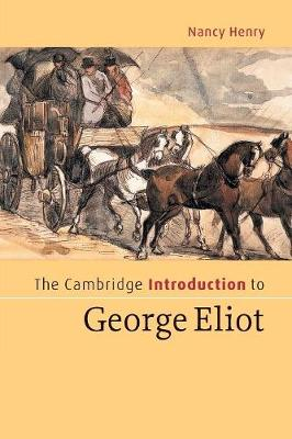The Cambridge Introduction to George Eliot - Henry, Nancy