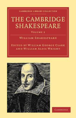 The Cambridge Shakespeare - Shakespeare, William