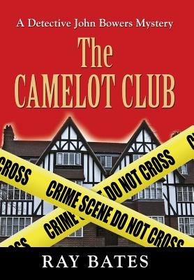 The Camelot Club - With Detective John Bowers - Bates, Ray