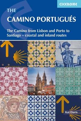 The Camino Portugues: From Lisbon and Porto to Santiago - Central, Coastal and Spiritual caminos - Davis, Kat