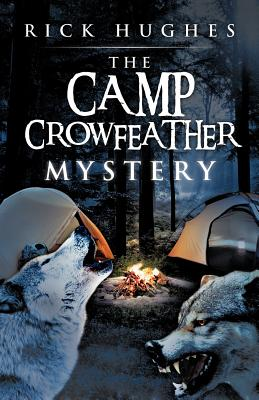 The Camp Crowfeather Mystery - Hughes, Rick