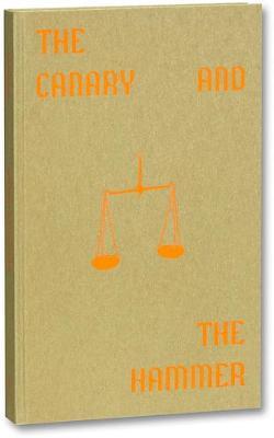 The Canary and The Hammer - Barnard, Lisa (Photographer)