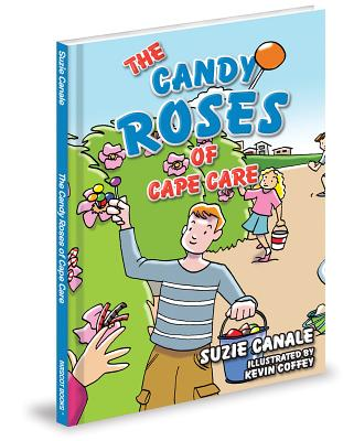 The Candy Roses of Cape Care - Canale, Suzie H