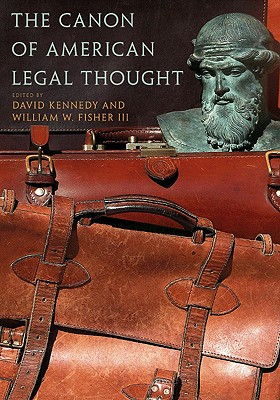 The Canon of American Legal Thought - Kennedy, David (Editor)