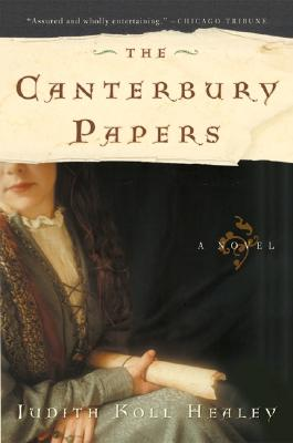 The Canterbury Papers - Healey, Judith Koll