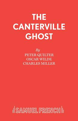 The Canterville Ghost - Quilter, Peter, and Miller, Charles