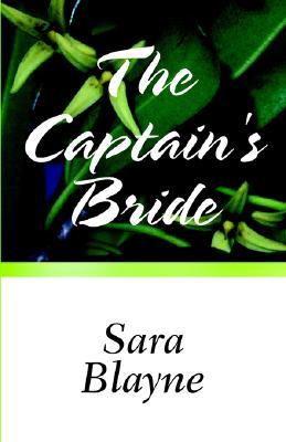 The Captain's Bride - Blayne, Sara