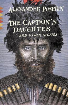 The Captain's Daughter: And Other Stories - Pushkin, Aleksandr Sergeevich