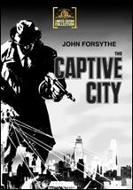 The Captive City - Robert Wise