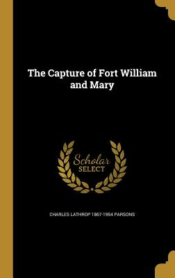 The Capture of Fort William and Mary - Parsons, Charles Lathrop 1867-1954