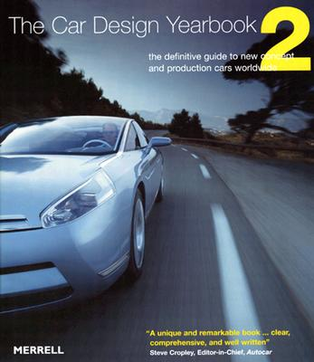 The Car Design Yearbook 2: The Definitive Guide to New Concept and Production Cars Worldwide - Newbury, Stephen
