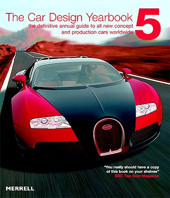 The Car Design Yearbook: The Definitive Annual Guide to All New Concept and Production Cars Worldwide - Newbury, Stephen