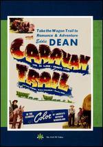 The Caravan Trail - Robert Emmett Tansey