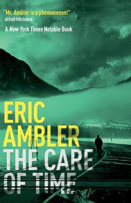 The Care of Time - Ambler, Eric