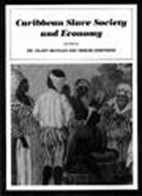 The Caribbean Slave Society and Economy: Sports Games Toys Imagination - Beckles, Hilary McDonald (Editor), and Shepherd, Verene (Editor)