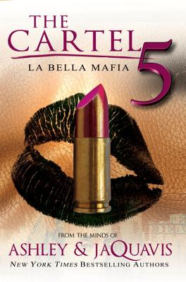 The Cartel 5: La Belle Mafia - Ashley & JaQuavis