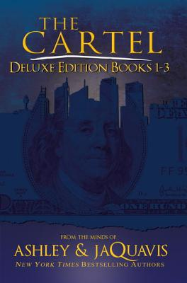 The Cartel Deluxe Edition: Books 1-3 - Ashley & Jaquavis