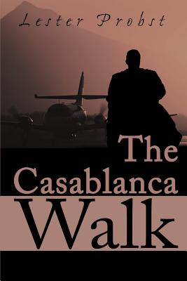 The Casablanca Walk - Probst, Lester