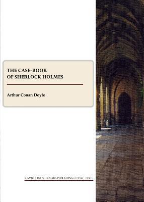 The Case-Book of Sherlock Holmes - Doyle, Arthur Conan, Sir