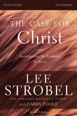 The Case for Christ: Investigating the Evidence for Jesus - Strobel, Lee, and Poole, Garry D