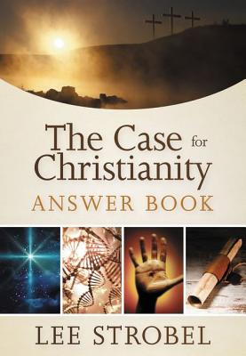 The Case for Christianity Answer Book - Strobel, Lee