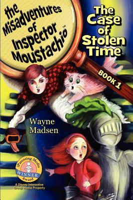 The Case of Stolen Time - The Misadventures of Inspector Moustachio - Madsen, Wayne
