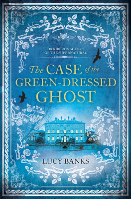 The Case of the Green-Dressed Ghost - Banks, Lucy