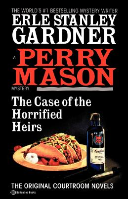 The Case of the Horrified Heirs - Gardner, Erle Stanley