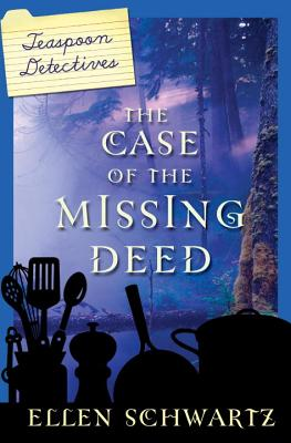 The Case of the Missing Deed - Schwartz, Ellen