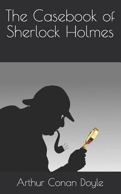 The Casebook of Sherlock Holmes - Doyle, Arthur Conan