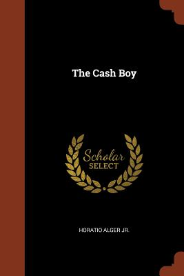 The Cash Boy - Alger, Horatio, Jr.