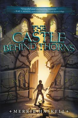 The Castle Behind Thorns - Haskell, Merrie